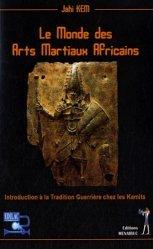 Le Monde des Arts Martiaux Africains