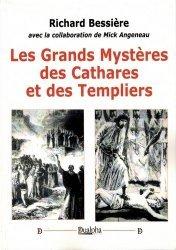 Les grands mystères des Cathares et des Templiers