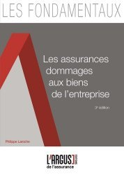 Les assurances dommages aux biens de l'entreprise. 3e édition