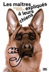 Les maîtres expliqués à leurs chiens