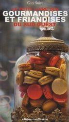 Le petit livre des gourmandises et friandises du sud-ouest