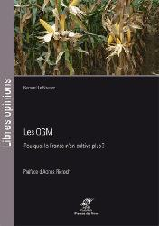 Les OGM Pourquoi la France n'en cultive plus
