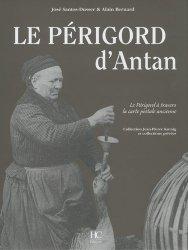 Le Périgord d'antan. Le Périgord à travers la carte postale ancienne