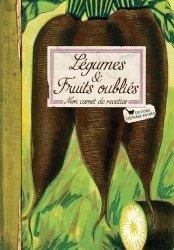 Légumes et fruits oubliés. Mon carnet de recettes