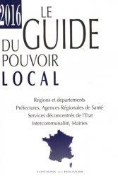 Le guide du pouvoir local. Edition 2016