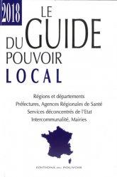 Le guide du pouvoir local. Edition 2018