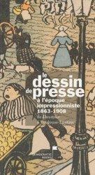 Le dessin de presse à l'époque impressionniste 1863-1908