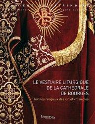Le vestiaire liturgique de la cathédrale de Bourges