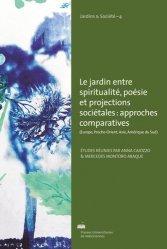 Le jardin entre spiritualité, poésie et projections sociétales : approches comparatives