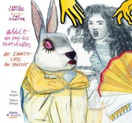 Les aventures d'Alice au pays des merveilles. De l'autre côté du miroir et de ce qu'Alice y trouva, Edition bilingue français-anglais