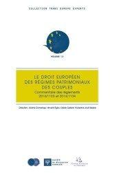 Le droit européen des régimes patrimoniaux des couples. Commentaire des règlements 2016/1103 et 2016/1104