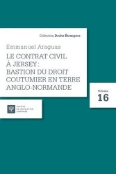 Le contrat civil à Jersey : bastion du droit coutumier en terre anglo-normande