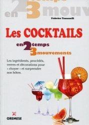 Les cocktails. Les ingrédients, procédés, verres et décorations pour