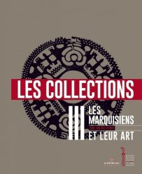 Les Marquisiens et leur art. Volume 3, Les collections