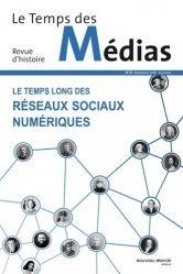 Le temps long des réseaux sociaux numériques