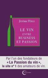 Le vin entre business et passion