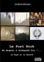 Le Post Rock : de Mogwaï à Godspeed You !...