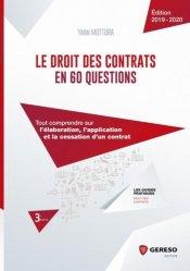 Le droit des contrats en 60 questions. Tout comprendre sur l'élaboration, l'application et la cessation d'un contrat, Edition 2019-2020