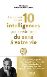 Les secrets de vos dix intelligences pour illuminer votre vie... et celles des autres !