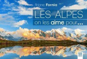 Les Alpes, on les aime pour...