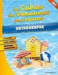 Le cahier de vacances pour adultes Orthographe et Grammaire