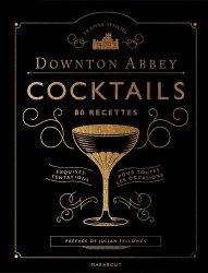 Le livre officiel Downton Abbey Cocktails