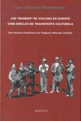 Les ??oebandes' de violons en Europe - Cinq siècles de transferts culturels
