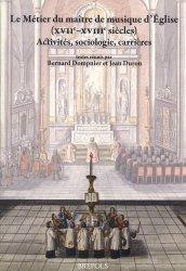 Le Métier du maître de musique d'Eglise (XVIIe-XVIIIe siècles)
