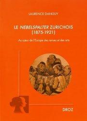Le Nebelspalter zurichois (1875-1921). Au coeur de l'Europe des revues et des arts
