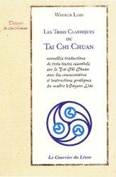 Les trois classiques du Tai Chi Chuan. 2e édition