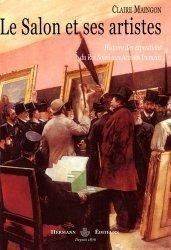 Le Salon et ses artistes. Histoire des expositions du Roi-Soleil aux Artistes français