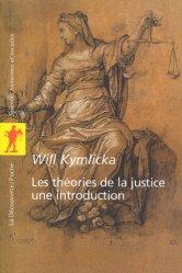 Les théories de la justice : une introduction. Libéraux, utilitaristes, libertariens, marxistes, communautariens, féministes
