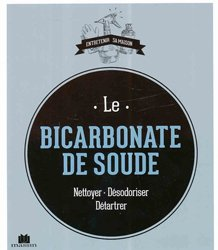 Le bicarbonate de soude  Nettoyer - Désodoriser - Détartrer
