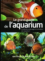 Le grand guide de l'aquarium