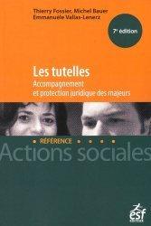Les tutelles. Accompagnement et protection juridique des majeurs, 7e édition