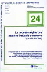 Le nouveau régime des relations industrie-commerce. (Loi du 2 août 2005)