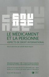 Le médicament et la personne. Aspects de droit international
