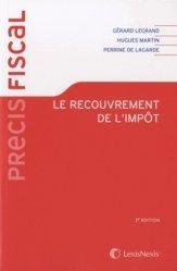Le recouvrement de l'impôt. (Organisation et contentieux), 2e édition