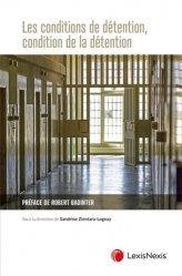Les conditions de détention, la condition de la détention