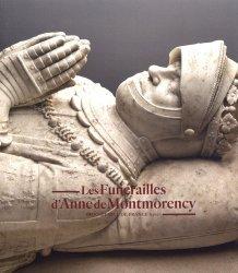 Les funérailles d'Anne de Montmorency. Connétable de France (1567)