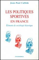 LES POLITIQUES SPORTIVES EN FRANCE. Eléments de sociologie historique
