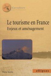 Le tourisme en France Enjeux et aménagement