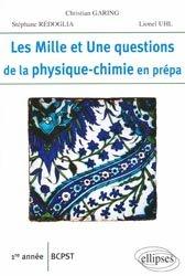 Les Mille et Une questions de la physique-chimie en prépa 1ère année BCPST