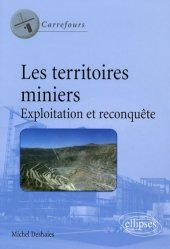 Les territoires miniers. Exploitation et reconquête