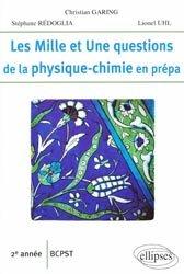 Les mille et une questions de la physique-chimie en prépa 2e année BCPST
