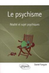 Le psychisme. Réalité et sujet psychiques