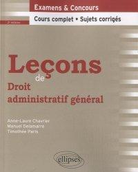 Leçons de droit administratif général. Examen & concours, cours complet, sujets corrigés, 2e édition