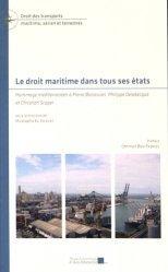 Le droit maritime dans tous ses états. Hommage méditerranéen à Pierre Bonassies, Philippe Delebecque et Christian Scapel
