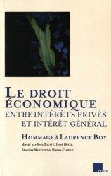 Le droit économique entre intérêts privés et intérêt général. Hommage à Laurence Boy