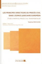 Les principes directeurs du procès civil dans l'espace judiciaire européen